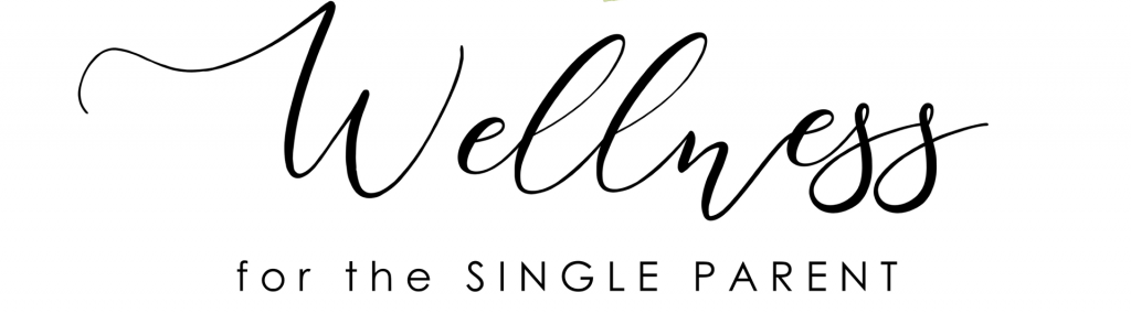 Wellness For The Single Parent